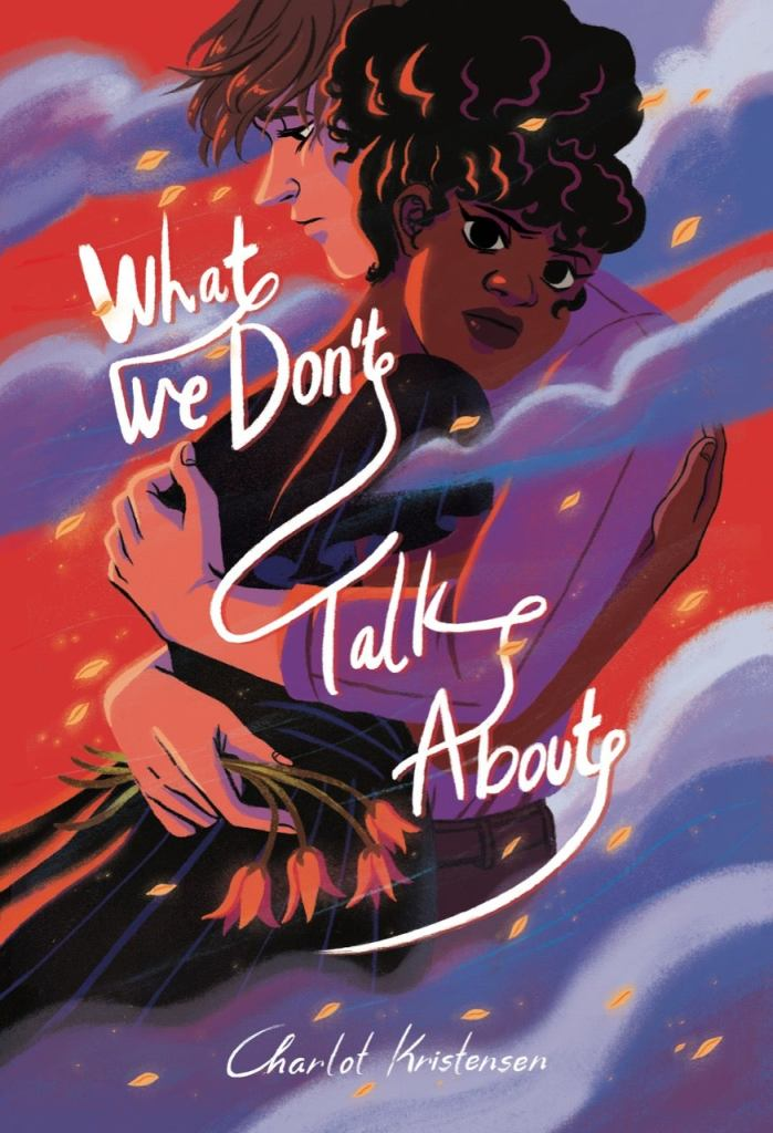 What We Don't Talk About  by Charlot Kristensen