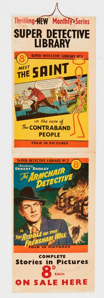 Super-Detective Library (1953) full colour shop card illustrating the covers of No 1: Meet The Saint and No 2: Ernest Dudley The Armchair Detective. The card is signed by author Ernest Dudley. 6 x 10 ins. Rare