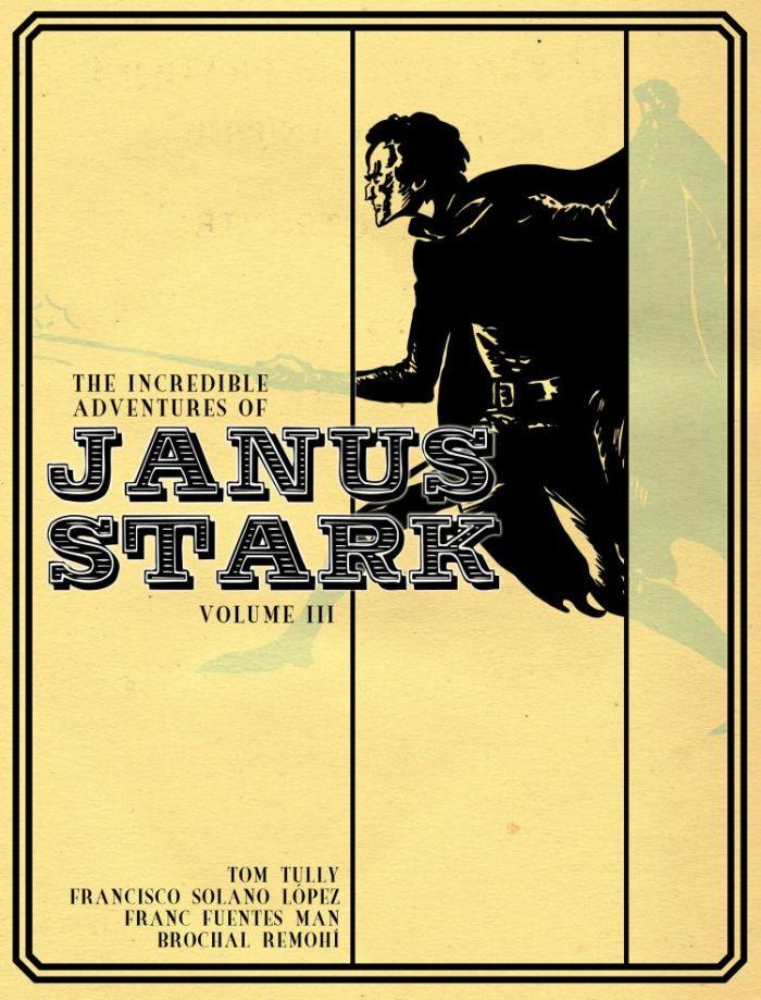 The Incredible Adventures of Janus Stark Volume Three
