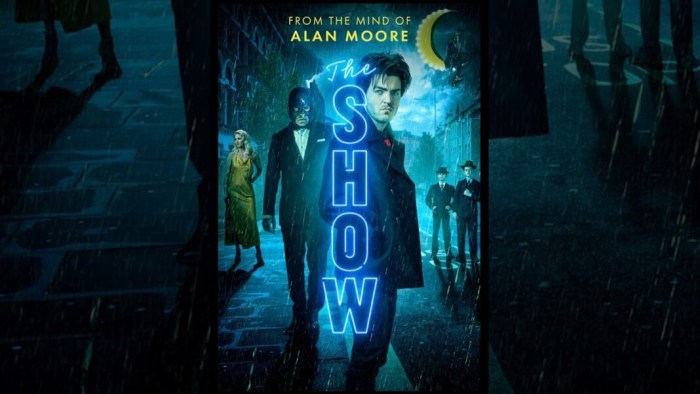 The Show (2020) - written by Alan Moore, directed by Mitch Jenkins