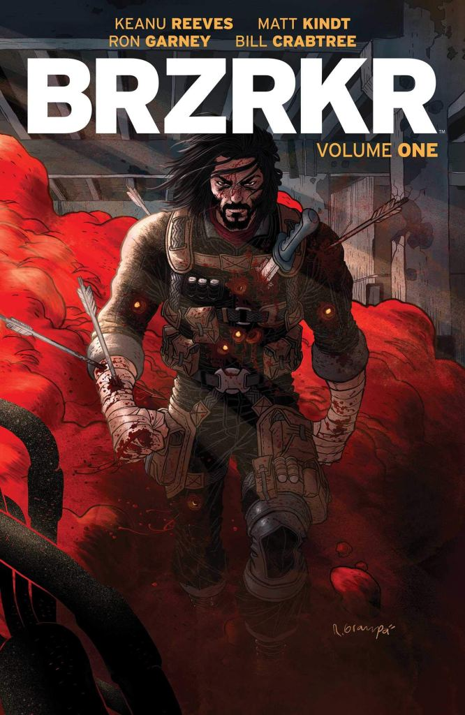 BRZRKR Volume One by Keanu Reeves, Matt Kindt and Ron Garney will be released in collection in November