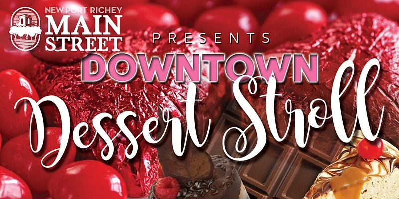 Header image for downtown New Port Richey Dessert Stroll presented by New Port Richey Main Street, Inc.