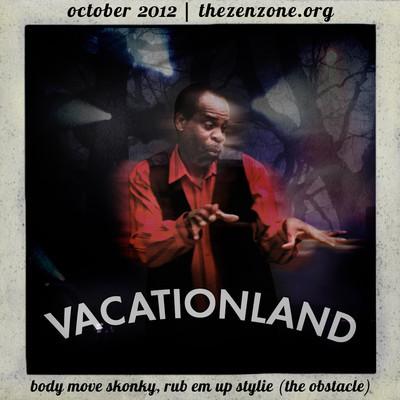 Vacationland #7 – Body Move Skonky | October 2012