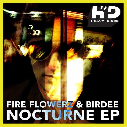 Fire Flowerz & Birdee – Nocturne EP