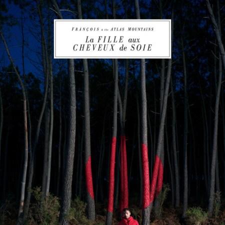 DYLTS Frànçois & The Atlas Mountains - La Fille Aux Cheveux de Soie (Isaac Delusion Remix)