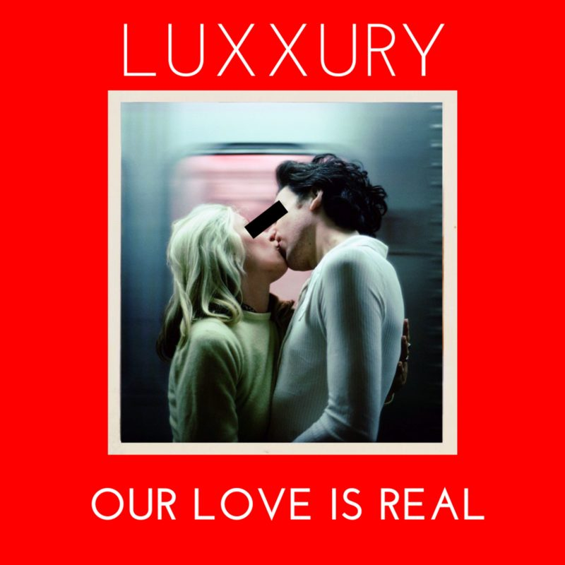 "LUXXURY kicks off 2020 with ""Our Love Is Real"""