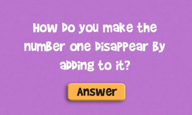 How Do You Make the Number One Disappear by Adding to It