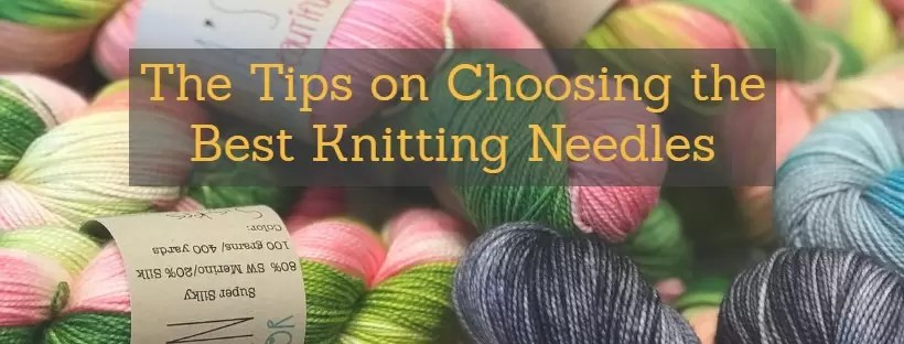 Best Knitting Needles Buyers Guide And Reviews October 2018