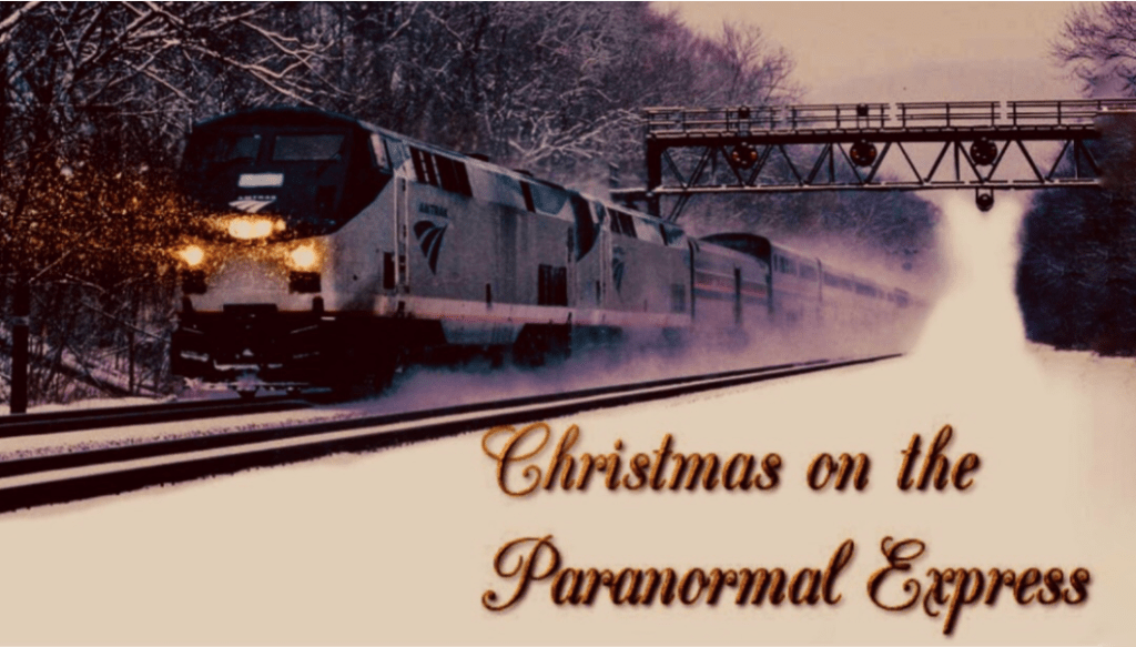 Christmas On The Paranormal Express A Holiday Essay Part 1 My