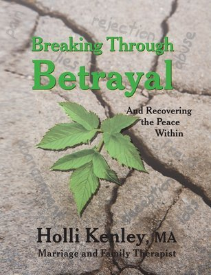 Breaking Through Betrayal: And Recovering the Peace Within