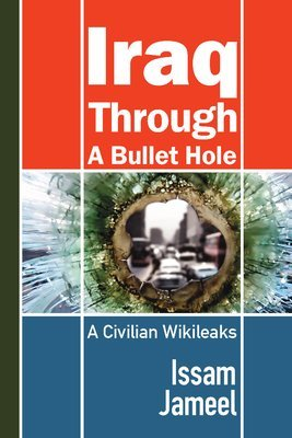 Iraq through a Bullet Hole: A Civilian Wikileaks