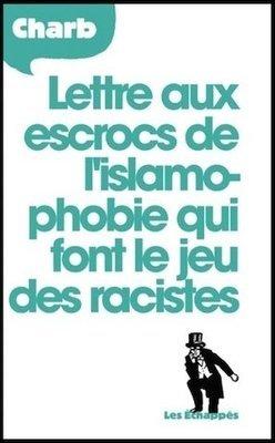 Lettre aux escrocs de l'islamophobie qui font le jeu des racistes, Charb