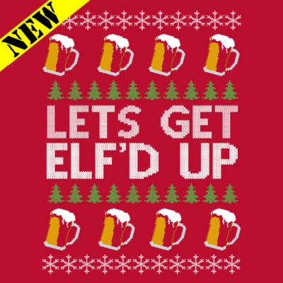 T-Shirt - Christmas Sweater - Elf'd Up