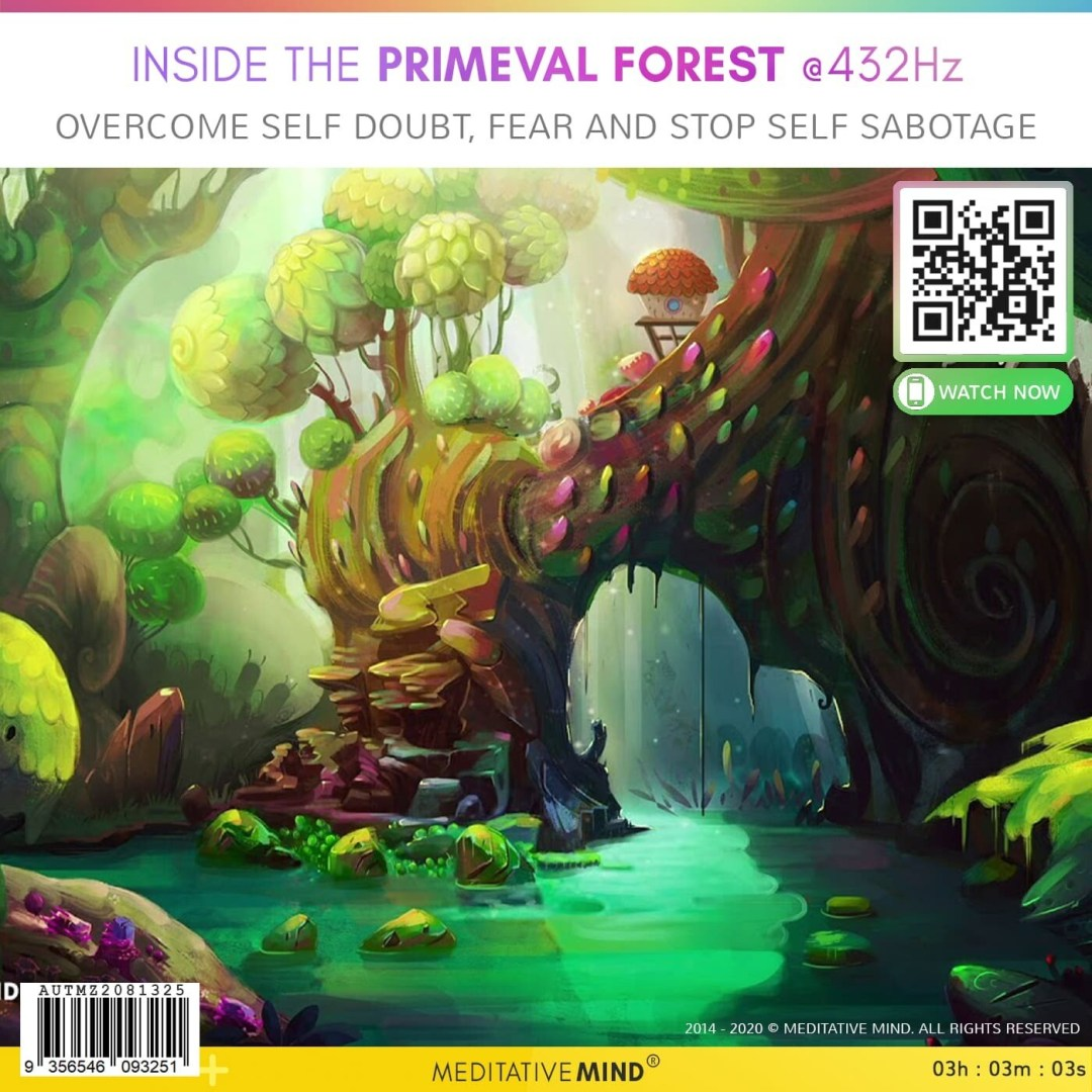 Inside the Primeval Forest @432Hz - Overcome Self Doubt, Fear and Stop Self Sabotage