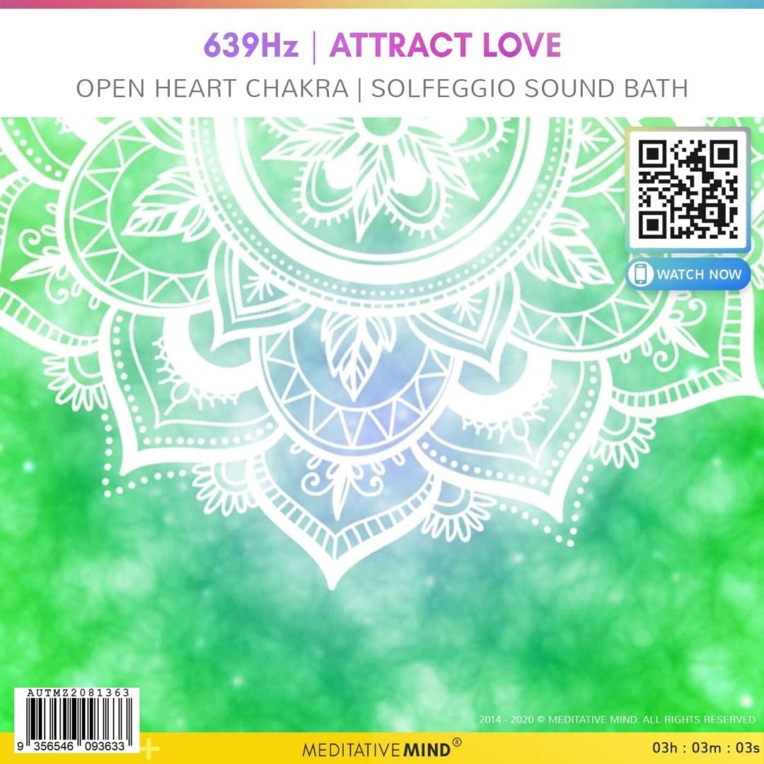 639Hz | Attract Love - Open Heart Chakra | Solfeggio Sound Bath