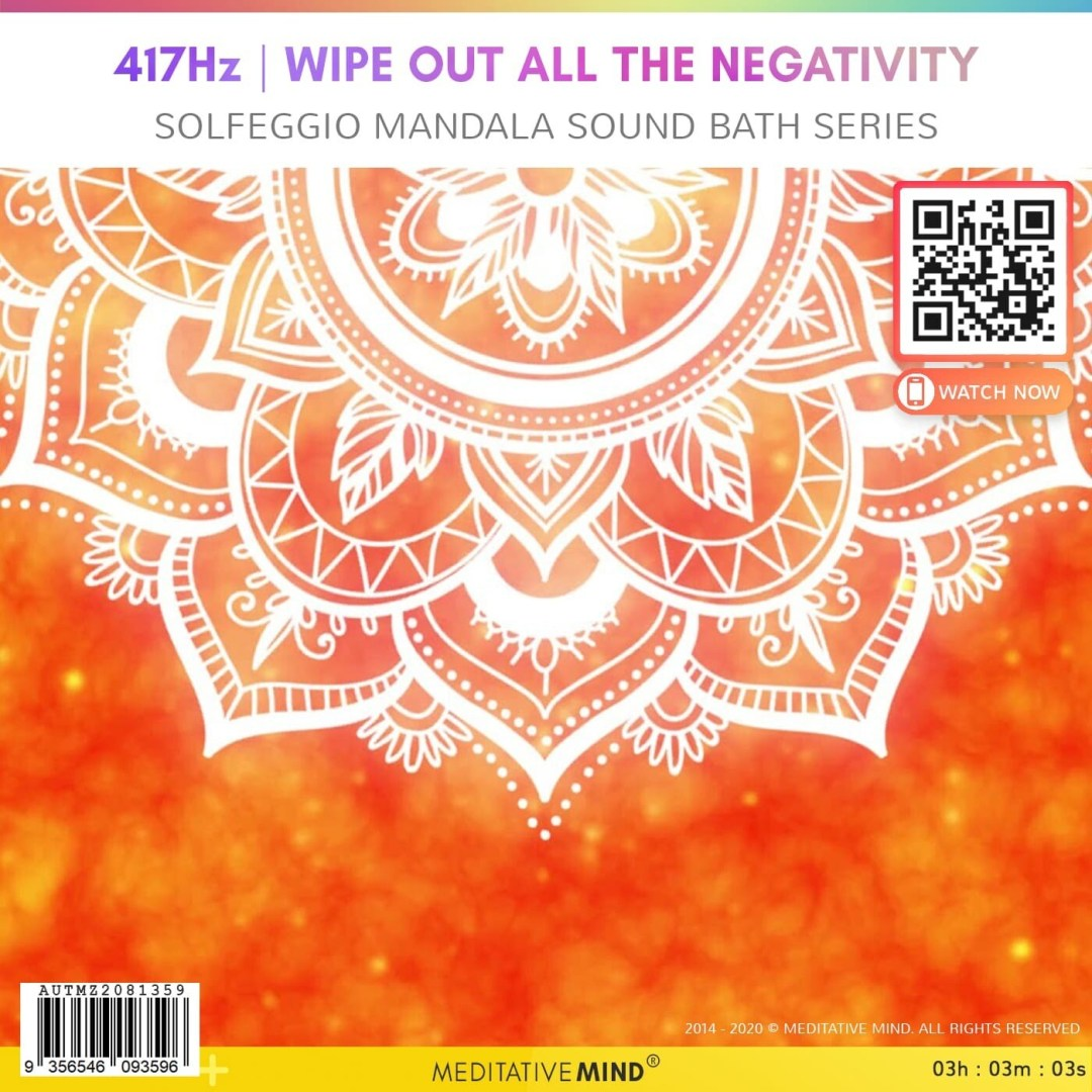 417Hz | Wipe out all the Negativity - Solfeggio Mandala Sound Bath Series