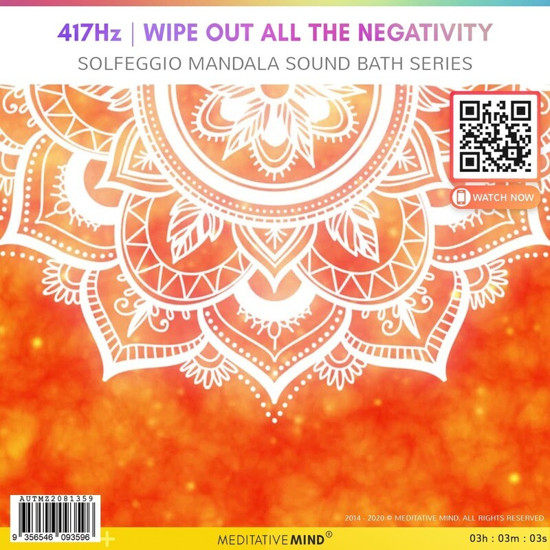 417Hz | Wipe out all the Negativity - Solfeggio Mandala Sound Bath Series