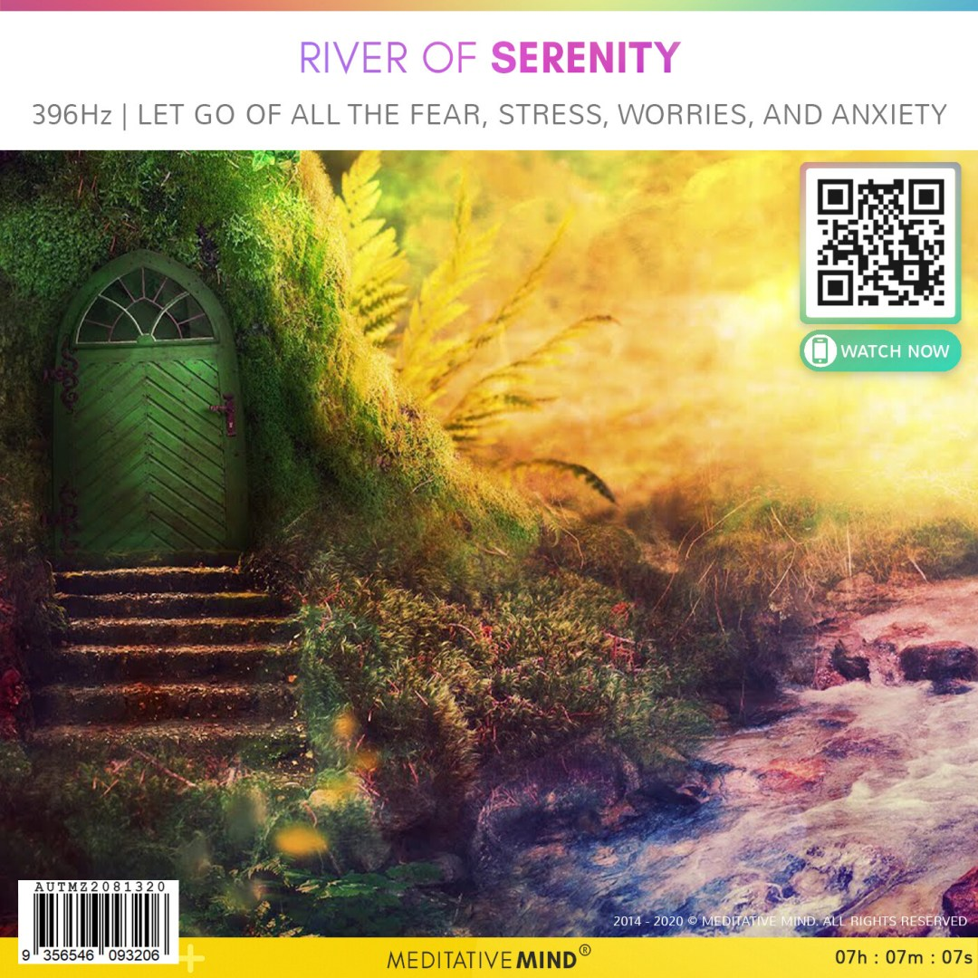 RIVER of SERENITY - 396Hz | Let Go of All The Fear, Stress, Worries, and Anxiety