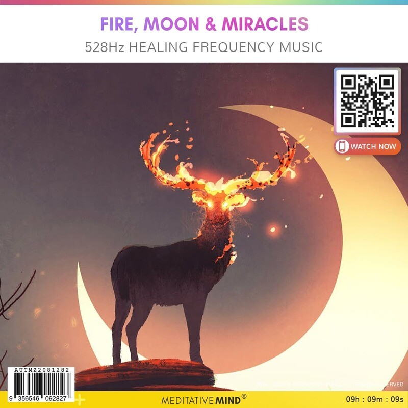 FIRE, MOON & MIRACLES - 528 Hz Healing Frequency Music
