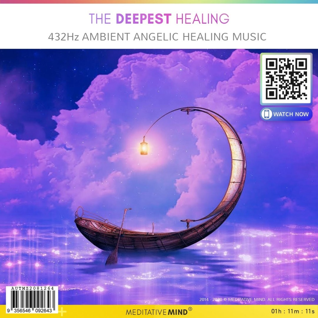 The Deepest Healing - 432Hz AMBIENT ANGELIC HEALING MUSIC