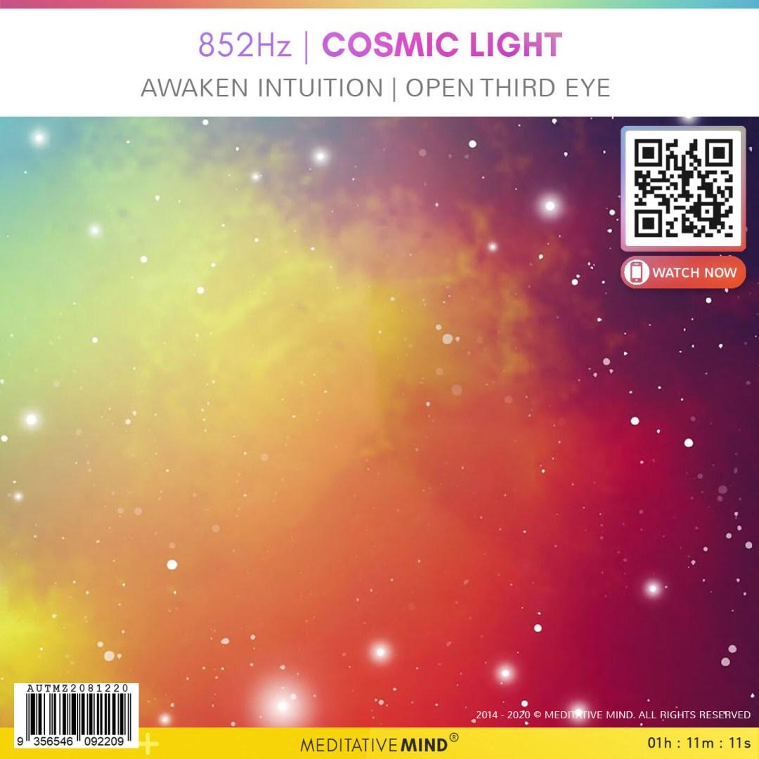 852Hz   Cosmic Light - Awaken Intuition   Open Third Eye