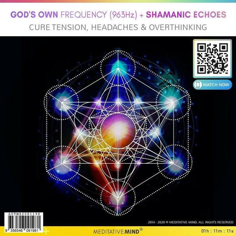 God's Own Frequency (963Hz) + Shamanic  Echoes - Cure Tension, Headaches & Overthinking