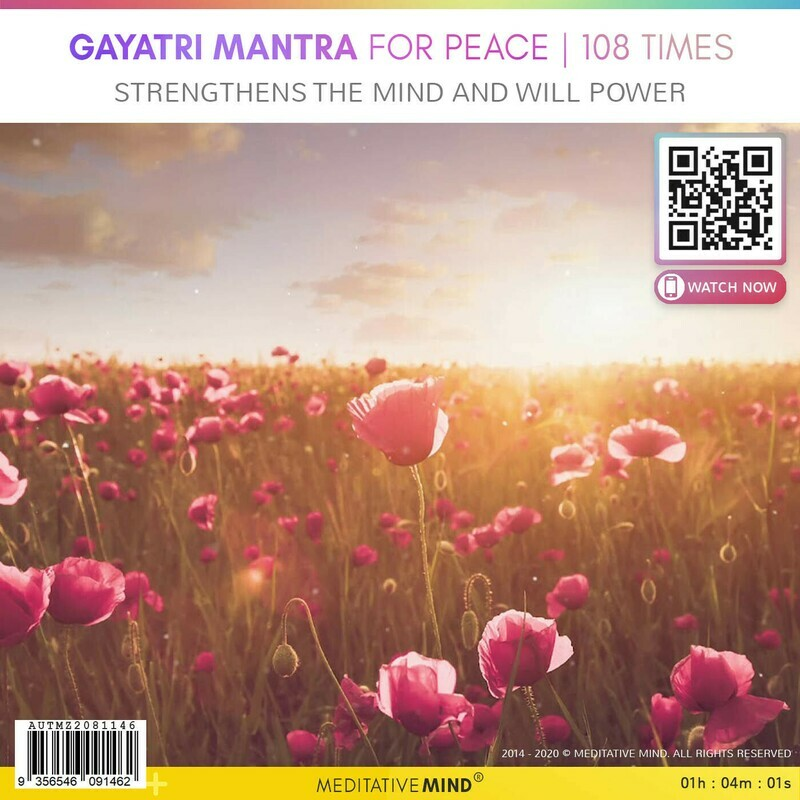 Gayatri Mantra For Peace | 108 Times - Strengthens the Mind and Will Power