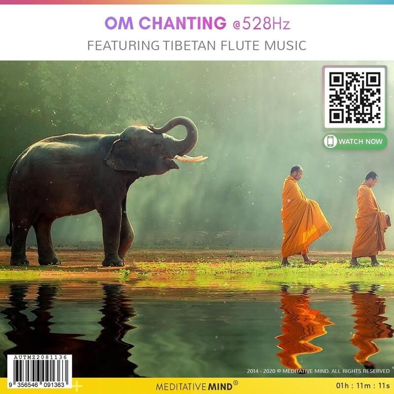 OM Chanting @528Hz - Featuring Tibetan Flute Music