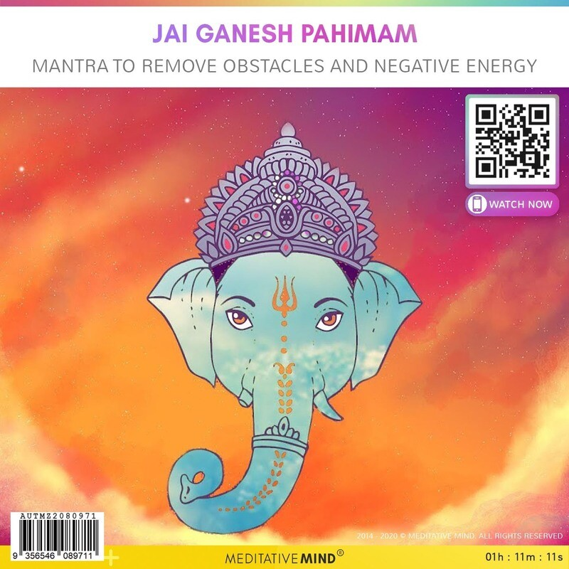 Jai Ganesh Pahimam - Mantra to Remove Obstacles and Negative Energy