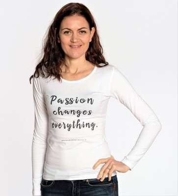 PASSION changes everything. Women's top white long sleeve