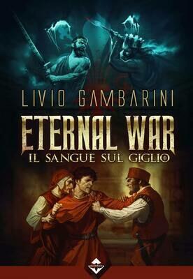 Eternal War - Il Sangue sul Giglio