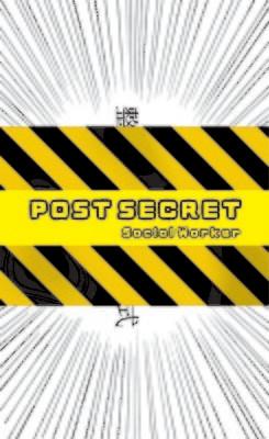 Post Secret Social Workers