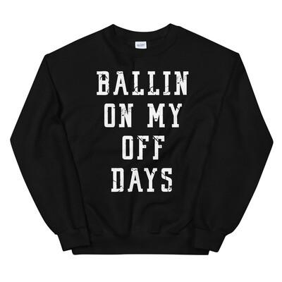 Ballin On My Off Days Unisex Sweatshirt