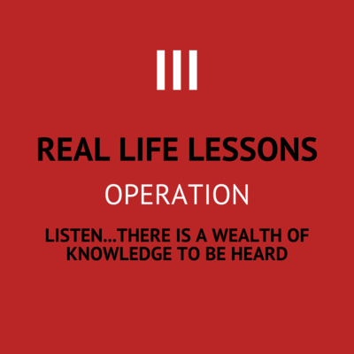 III. Listen...there is a wealth of knowledge to be heard