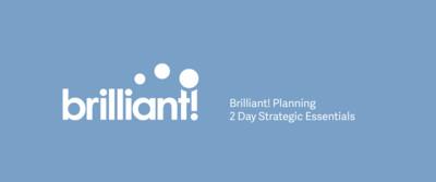 Brilliant! Planning : Strategic Essentials (2 Days)