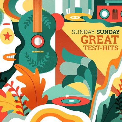 Sunday Sunday - Great Test-Hits