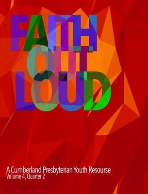 Faith Out Loud - Volume 4, Quarter 2