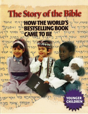 Story of the Bible, The: How the World's Bestselling Book Came to Be (Younger Children)