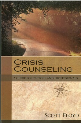 Crisis Counseling: A Guide for Pastors and Professionals