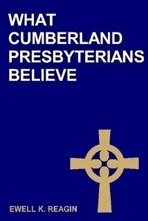 What Cumberland Presbyterians Believe