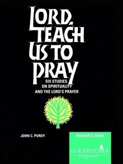 Lord, Teach Us to Pray (Kerygma)