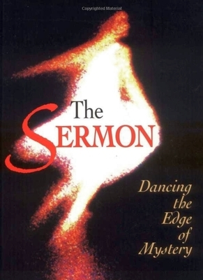 Sermon: Dancing the Edge of Mystery, The