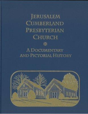 Jerusalem Cumberland Presbyterian Church: A Documentary and Pictorial History
