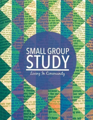 Living in Community:  Small Group Study