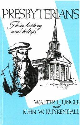 Presbyterians: Their History and Beliefs