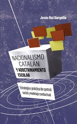 Nacionalismo catalán y adoctrinamiento escolar