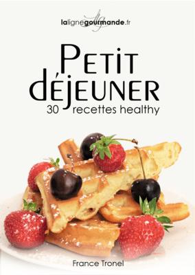 Le petit-déjeuner en 30 recettes healthy