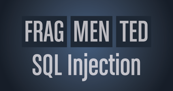 Fragmented SQL Injection Attacks – The Solution