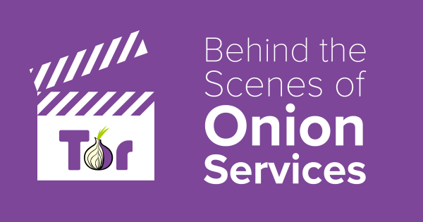 Behind the Scenes of Onion Services