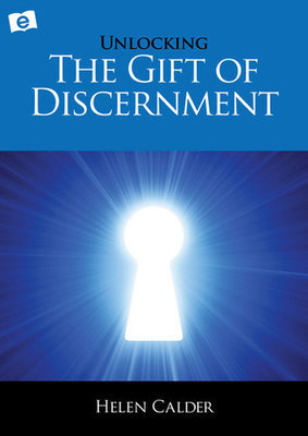 Unlocking The Gift Of Discernment (3rd Edition)